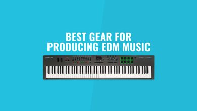Best Gear for Producing EDM Music